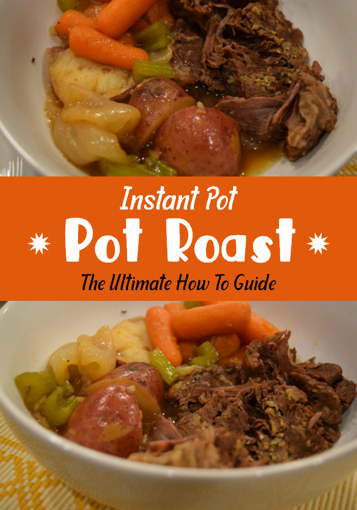 Instant Pot Pot Roast The Ultimate Guide