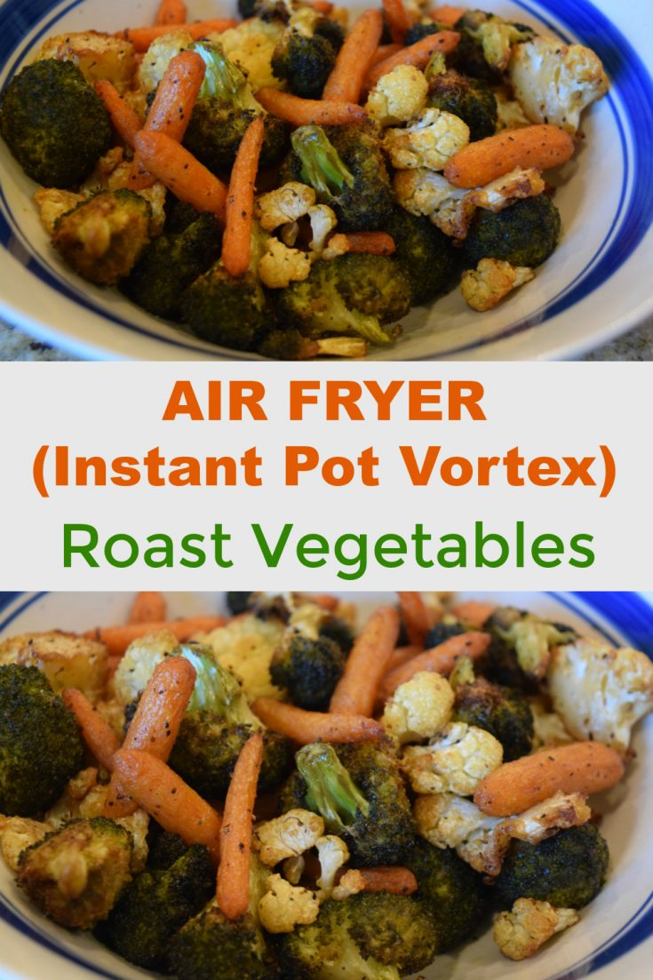 Instant Pot Vortex air fryer vegetables . Easy recipes for how to make roast vegetables in your air fryer, which is more healthy. If you have the Vortex Plus you can use your rotisserie basket too! These are low carb and depending on the veggies used can be keto. Try broccoli, cauliflower, carrots, asparagus, brussel sprouts, green beans and more! #airfryer #instantpotvortex #vegetables