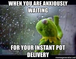 waiting for instant pot