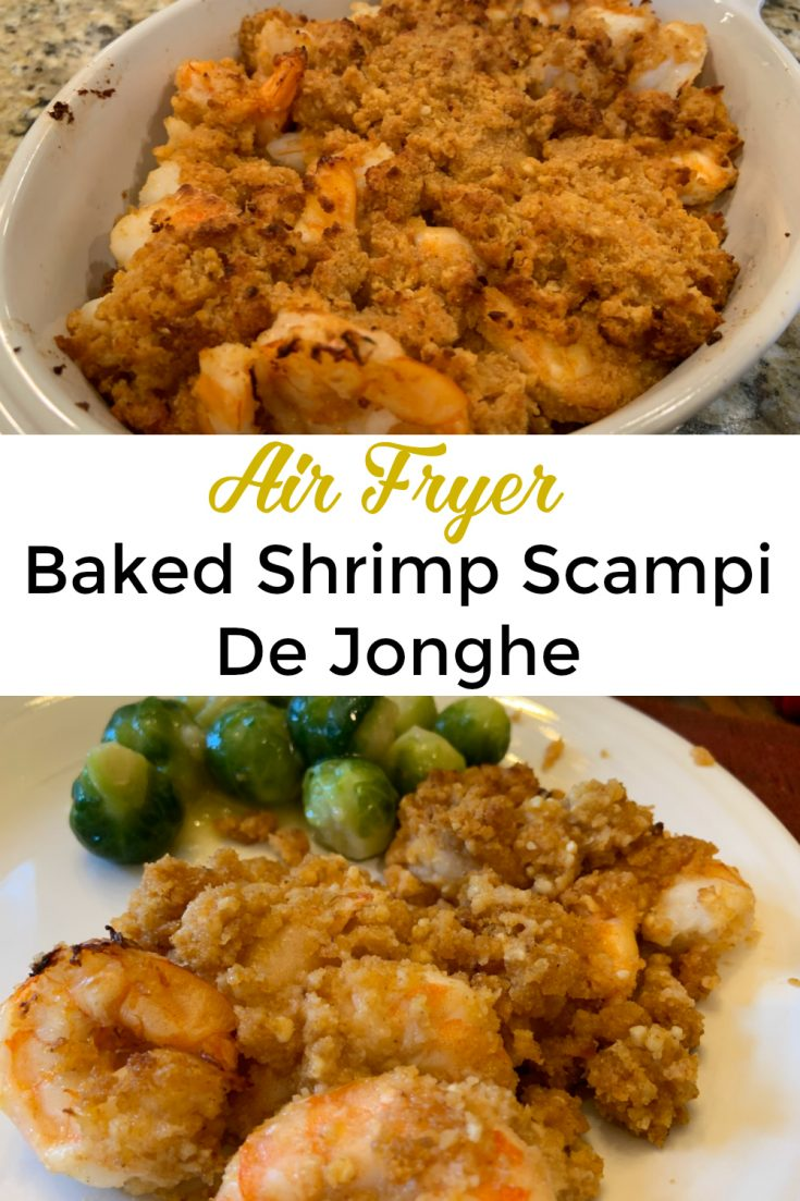 This shrimp De Jonge is based on classic baked shrimp scampi recipes such as those from Gene and Georgetti in Chicago and as seen on The Chew. It is made in the air fryer, such as the Instant Omni or Instant Pot Vortex, or in a regular oven. The garlic, bread crumbs, butter and wine make it delicious! #shrimp #dejonghe #airfryer #Instantpot
