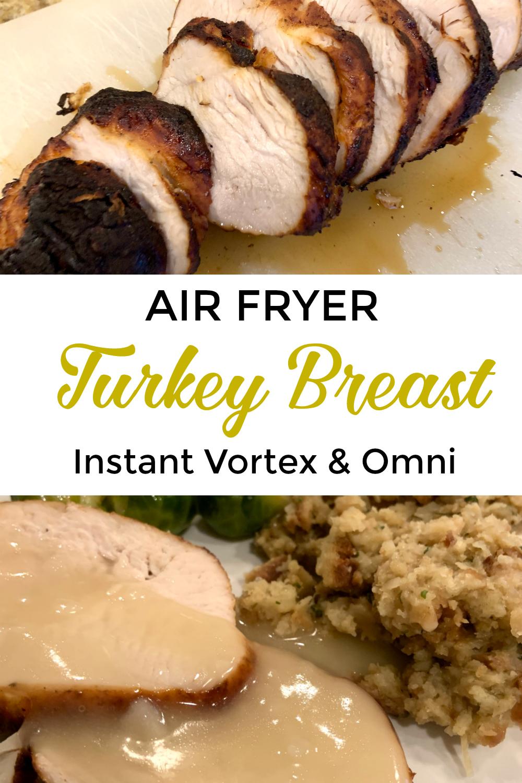 Air Fryer Turkey Breast Instant Vortex and Omni