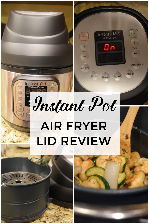 Instant Pot Air Fryer Lid Review